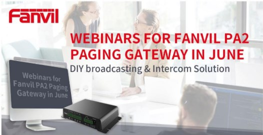 Webinars for Fanvil PA2 Paging Gateway in June-DIY Broadcasting & Intercom Solution